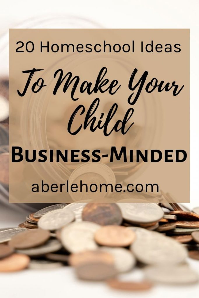 20 Homeschool Ideas to Make Your Child Business-Minded Pin